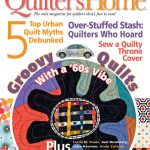 Quilter's Home Magazine Comes to Visit!